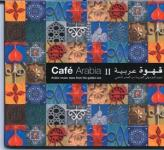 Café Arabia II - Arabic music stars from the golden era